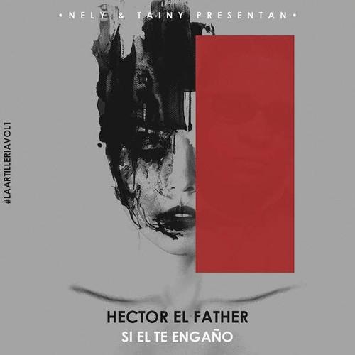 artworks 000168735903 h3q95h t500x500 - Hector El Father – Si El Te Engaño (Extended) (DJ UBeatz)