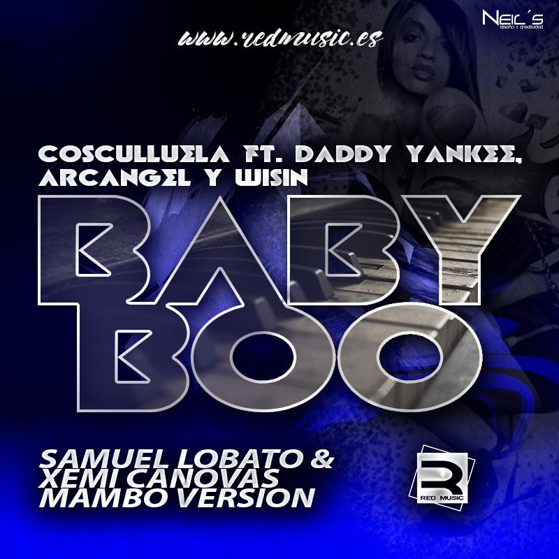 baby - Cosculluela Ft Daddy Yankee, Arcangel Y Wisin - Baby Boo (New Version)