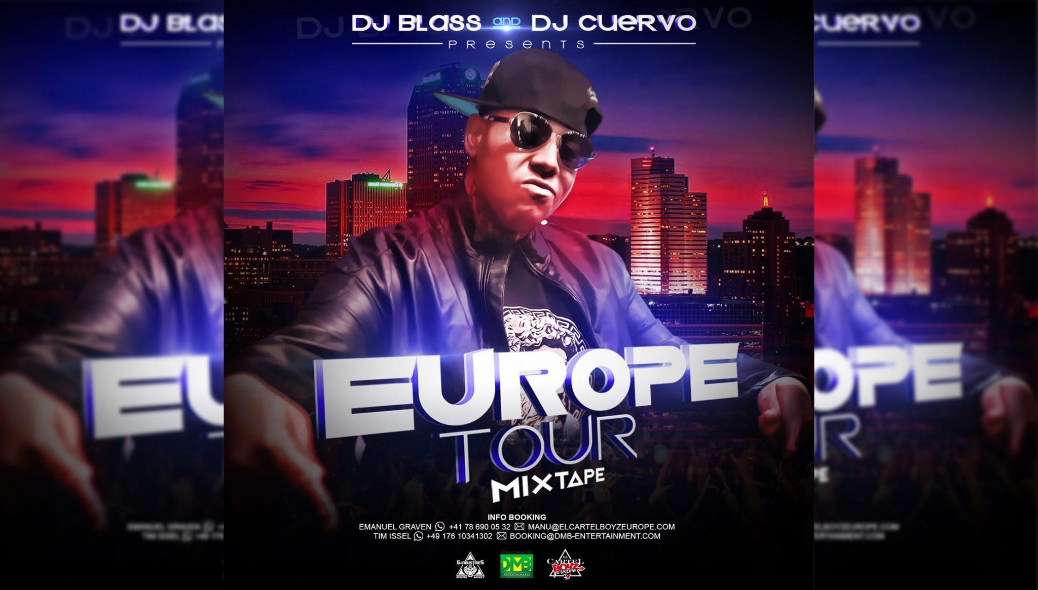 dj blass y dj cuervo presentan e - Dj Blass y Dj Cuervo Presentan - Europe Tour Mixtape (2016)