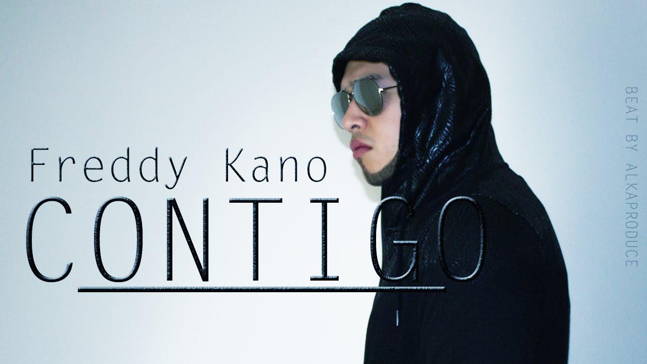freddy kano contigo - Freddy Kano - Contigo