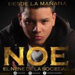 """Noe El Nene de la Sociedad """"Desde La Mañana"""""""