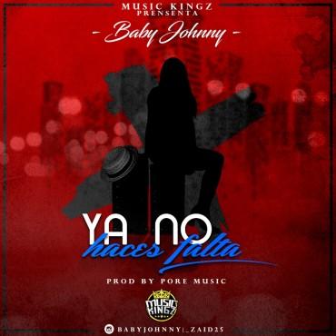 1468715575babyjoxyx - Baby Johnny – Ya No Haces Falta (Prod. Pore Music)