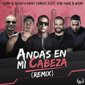 Chino Nacho Ft. Daddy Yankee Don Omar Y Wisin Andas En Mi Cabeza Official Remix - Chino & Nacho Ft. Daddy Yankee, Don Omar Y Wisin – Andas En Mi Cabeza (Official Remix)
