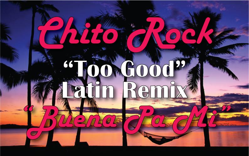 Chito Rock Too Good Image - Rihanna Feat Chito Rock – Too Good (Latin Remix)