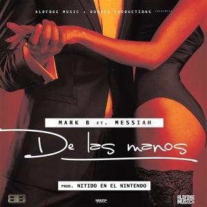 De las manos 300x300 - Mark B Ft. Messiah – De Las Manos (Prod. By Nitido)