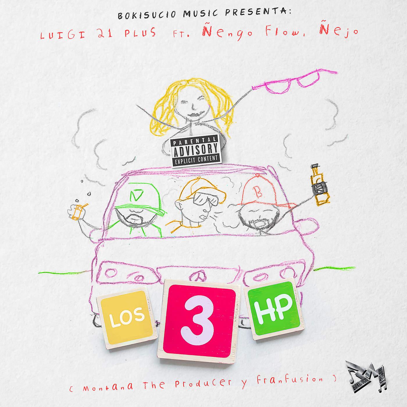 LOS 3 - Luigi 21 Plus Ft. Ñengo Flow Y Ñejo – Los 3 HP (Prod. Montana The Producer Y Fran Fusion)