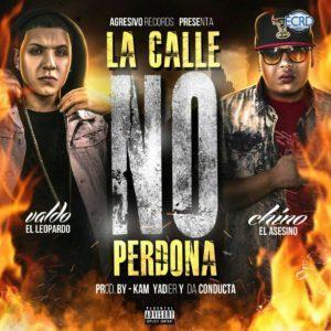 Valdo El Leopardo Ft. Chino El Asesino – La Calle No Perdona (Prod. Kam Yadier y Da Conducta)