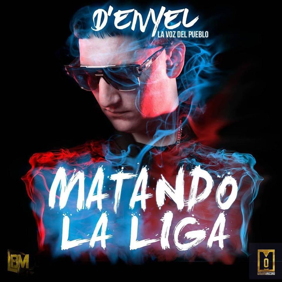 13901408 10206836478772385 2152092042054680518 n - Cover: D Enyel La Voz Del Pueblo - Matando La Liga