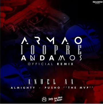 1470365376sinttulo - Anuel AA Ft. Pusho y Almighty – Armao 100pre Andamos (Official Remix)