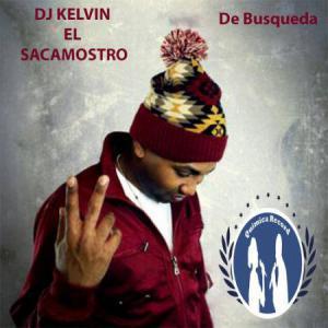 57a8138c0826f - DJ Kelvin 'El Sacamostro' – De Busqueda (2016)