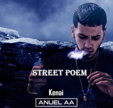 Anuel AA Biografia 370x355 - Anuel AA Feat Kenai – Street Poem