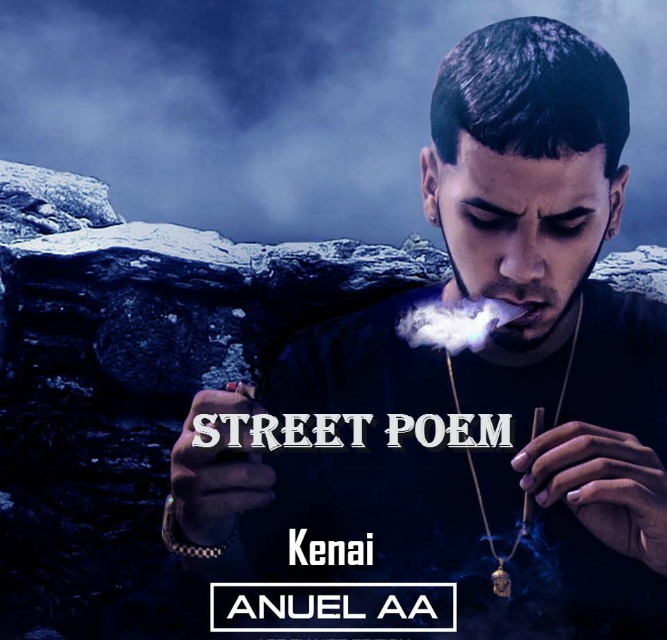 Anuel AA Biografia - Anuel AA Feat Kenai – Street Poem