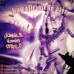 FEHVmb6 - Cirilo El Sakamostro Ft. Jungle Y Yomiel - La Calle Me Lo Dijo