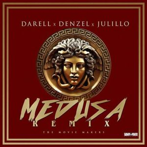 KmfHM2E - Darell Ft Denzell Y Julillo - Medusa (Official Remix)