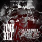 Eme Carrion Ft. Guelo Star, Exel El Pracmatiko, Genio, Endo, Kenny The Ripper Y Tony Tone – Time 2 Kill