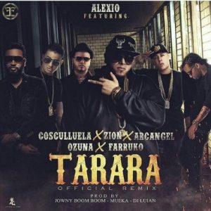y51Gsdb - Alexio La Bestia Ft. Cosculluela, Farruko, Ozuna, Arcangel Y Zion – Tarara (Official Remix)