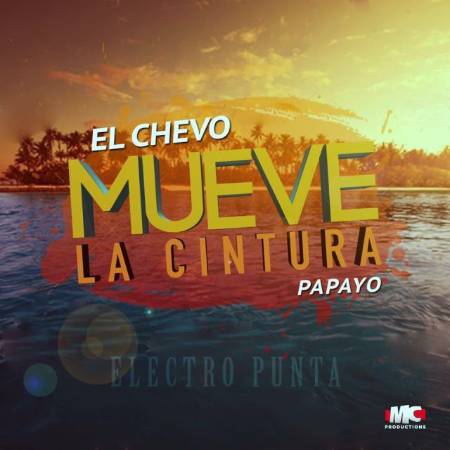 14 9 - El Chevo – Mueve La Cintura Ft. Papayo
