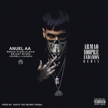 1473030970anuelaafte - Anuel AA Ft. Nengo Flow Alexio Bryant Myers Darell Y Juanka – Armao 100Pre Andamos (Official Remix)