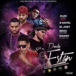 Alex Polvora Ft. Nexu, D Enyel, El Joey & Danny El Bandilero – Donde Estan (Prod. Keiny & James El Electrónico)