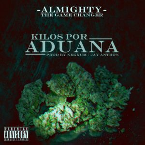 Almighty Kilos Por Aduana 300x300 - Proyecto La Advertencia Ft. Big Money – 3 Kilos (Official Video)