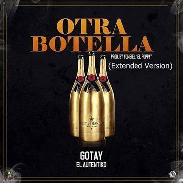 Gotay El Autentiko Otra Botella Extended Version - Gotay El Autentiko - Otra Botella (Extended Versión) (Estreno Este Sábado)