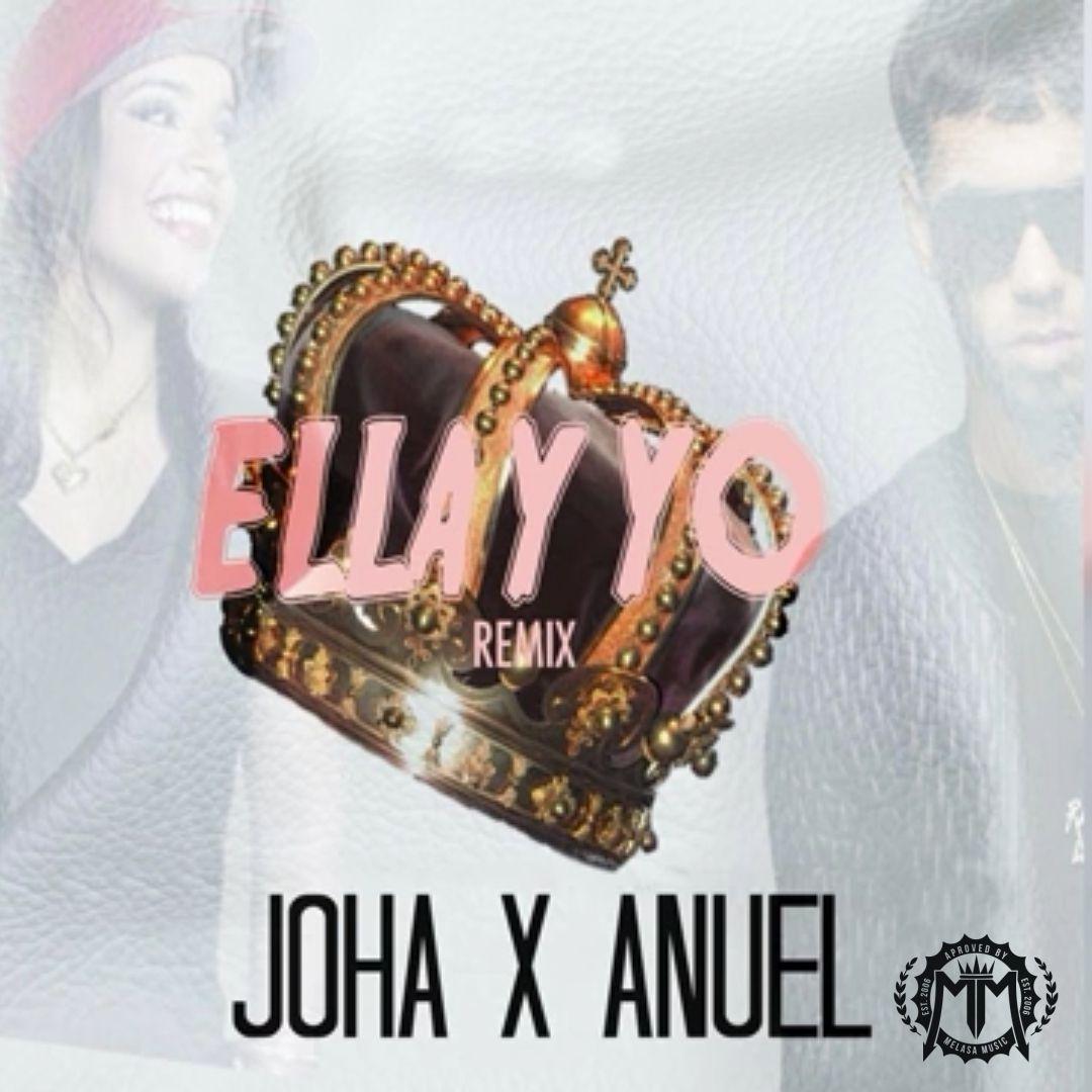 Joha X Anuel AA Ella y Yo Remix - Joha Ft. Anuel AA - Ella y Yo (Remix)