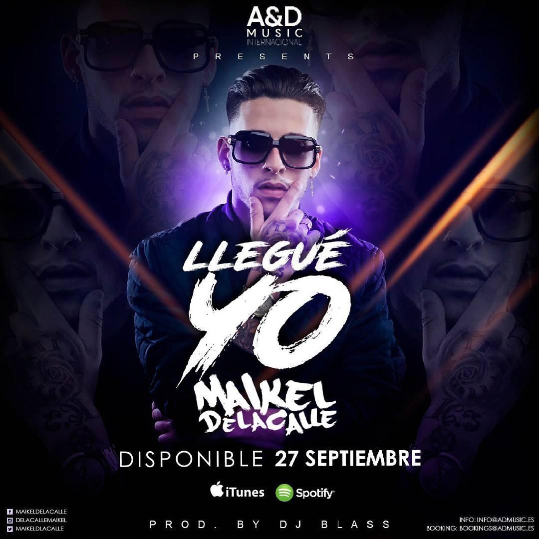 Maikel De La Calle Llegué Yo - Cover: Maikel De La Calle – Llegué Yo (Prod. DJ Blass)