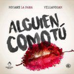 Mozart La Para Ft. Villanosam – Alguien Como Tu (Remix)
