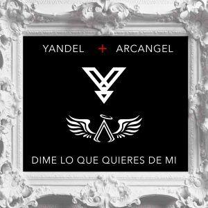 Xrydzke - Yandel Ft. Arcangel - Dime Lo Que Quieres De Mi