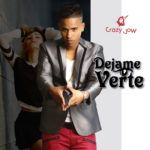 dejame verte crazy jow 150x150 - Crazy Jow Ft. Ceky Viciny - To' Frio (Official Video)