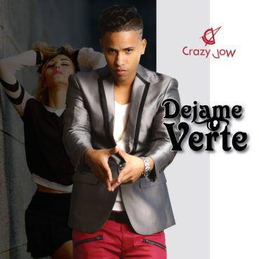 dejame-verte-crazy-jow