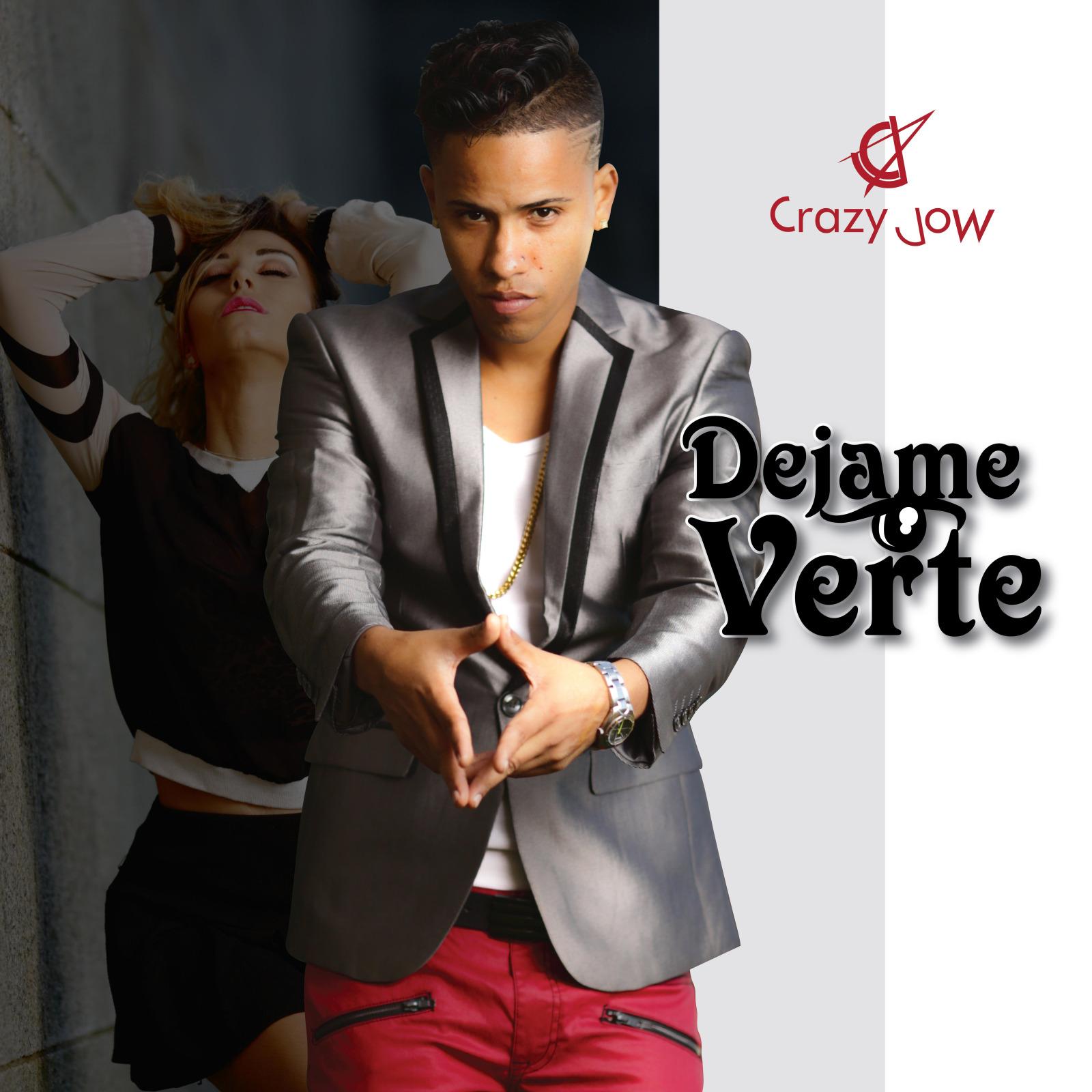 """dejame verte crazy jow - """"Déjame Verte"""", lo nuevo de Crazy Jow"""