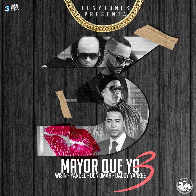 mayor que yo 3 - Hector El Father, Don Omar, Wisin Y Yandel Y Baby Ranks – Mayor Que Yo 3 (Version Indeita)