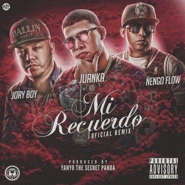 "1475885394n9cwumq - Exitoso Estreno De ""Mi Recuerdo Remix"" De Juanka, Jory Boy & Ñengo Flow"