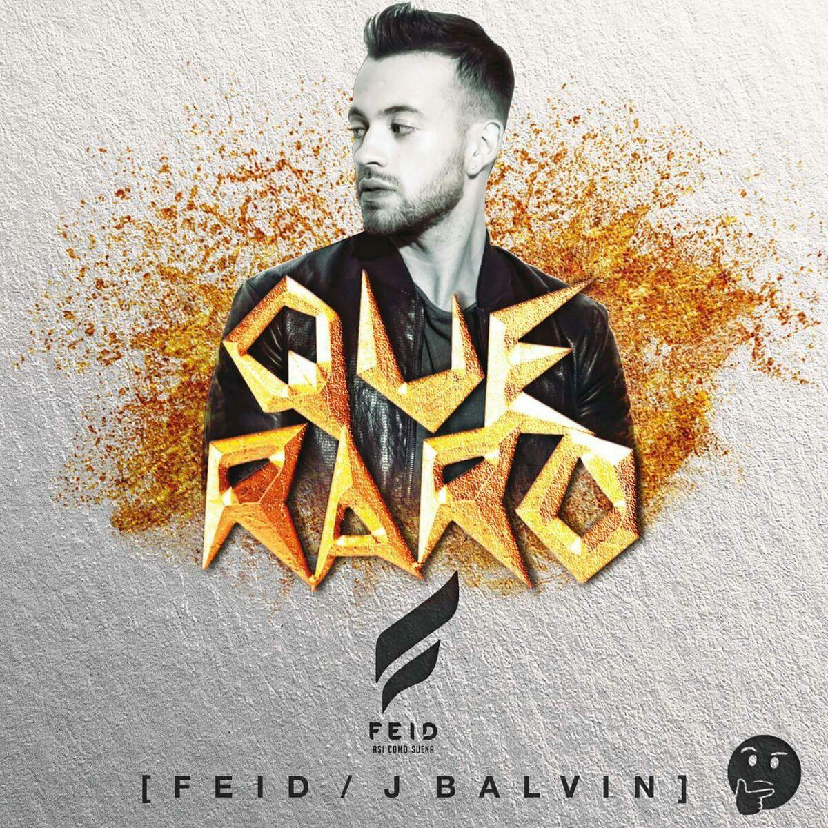 FEID - Feid Ft. J Balvin – Que Raro