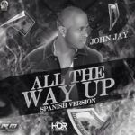 John Jay All The Way Up Spanish Version By Victor Hernandez Simancas 150x150 - Ñengo Flow Ft. John Jay - Tu Actitud