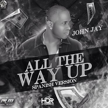 John Jay All The Way Up Spanish Version By Victor Hernandez Simancas - Reykon Ft. Bebe Rexha – All The Way