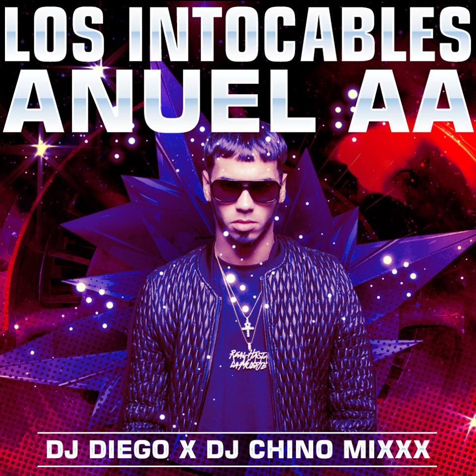 INTO - Anuel AA - Los Intocables (By Dj Diego, DJ Chino Mixxx)