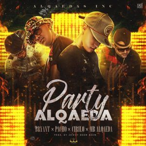 Party Alqaeda Pacho 300x300 - Bryant Ft. Pacho, Cirilo Y MB Alqaeda – Party Alqaeda (Prod. By Jowny Boom Boom)