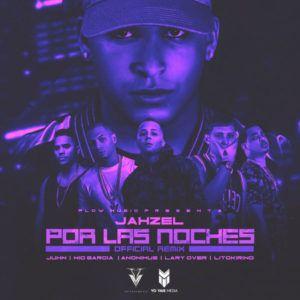 jhazel 300x300 - Jahzel Ft. Juhn, Nio Garcia, Anonimus, Lary Over Y Lito Kirino – Por Las Noches (Official Remix)
