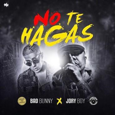 1488306849badbunnyft - Cover: Bad Bunny Ft. Jory Boy – No Te Hagas