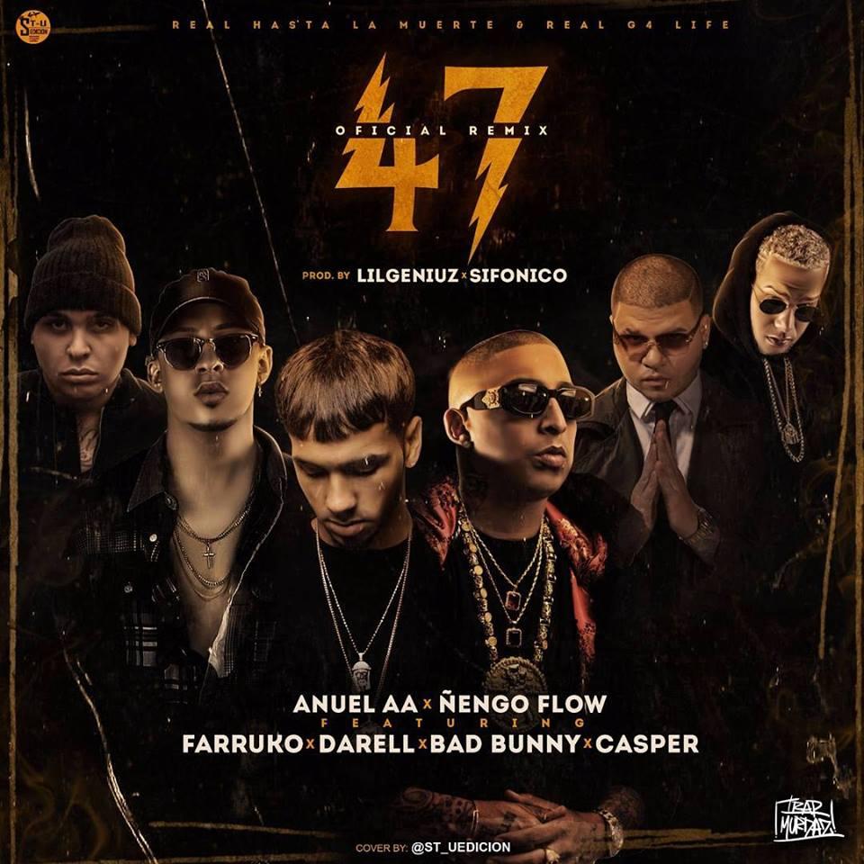 47RMX - Anuel AA Ft. Ñengo Flow, Farruko, Bad Bunny, Darellpr, Casper Mágico - 47 (Official Remix)