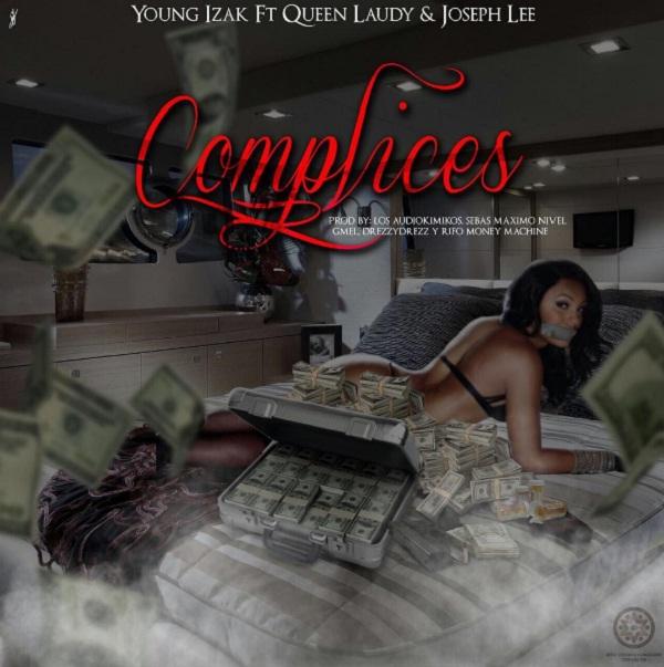 """Complices - Young Izak Junto A Queen Laudy Y Joseph Lee Estrenaron """"Cómplices"""""""