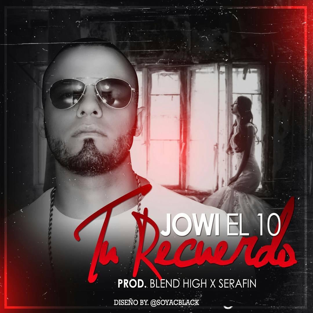 Jowi El 10 Tu Recuerdo - Cover: Jowi El 10 - Tu Recuerdo