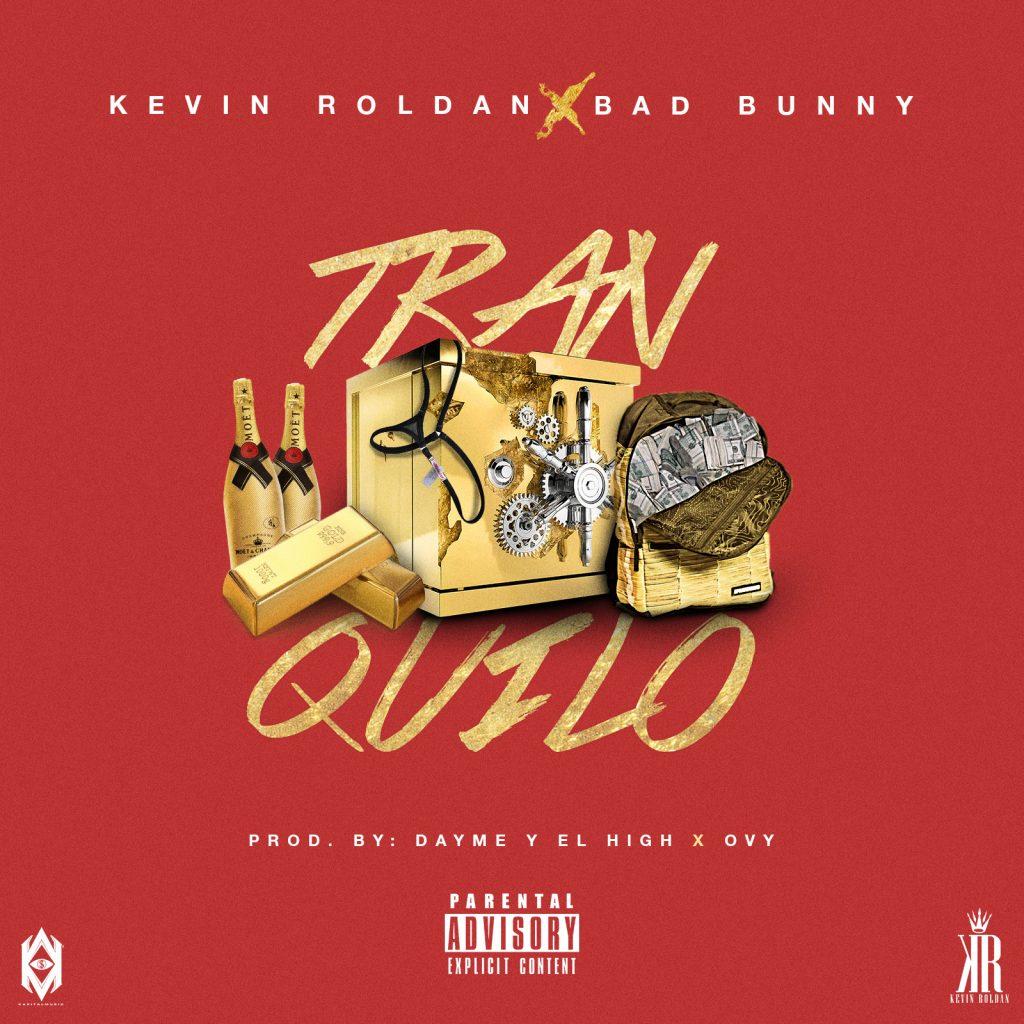 Tranquilo 1 - Kevin Roldan Ft. Bad Bunny – Tranquilo