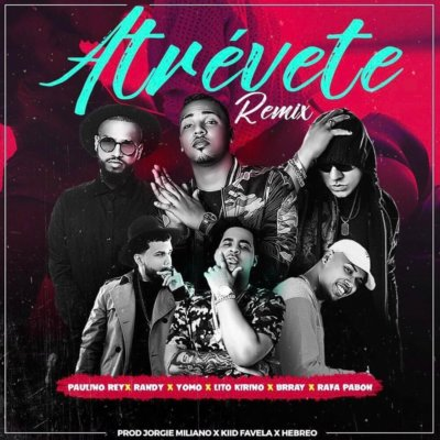 atrevete e1489726173749 3 - Paulino Rey Ft. Randy, Yomo, Lito Kirino, Brray & Rafa Pabon - Atrevete (Remix)
