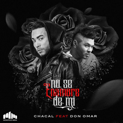 nose e1489723948827 - Chacal Ft. Don Omar - No Se Enamore De Mi (Official Remix)