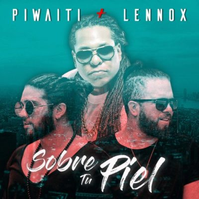 pi e1489509635311 - Lennox Ft Piwaiti - Sobre Tu Piel