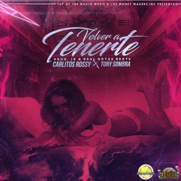 """Volver A Tenerte"""" La Unión De Carlitos Rossy Junto A Tony Sombra 370x370 - Yelliko Y Dobble – Agua De Piscina (Prod. By Shadow La Sombra)"""