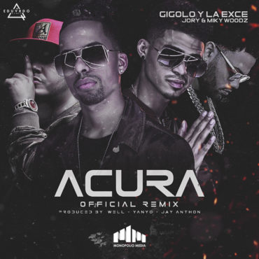 Acura 370x370 3 - Gigolo y La Exce Ft. Jory Boy Y Miky Woodz - Acura (Official Remix)
